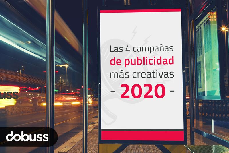 4 campañas de publicidad más creatividad de 2.020 - Dobuss