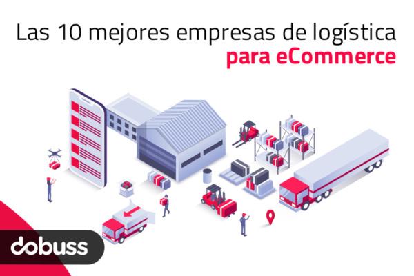 Las 10 mejores empresas de logística para eCommerce