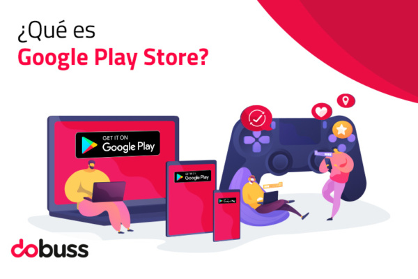 ¿Qué es Google Play Store? - Dobuss