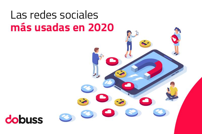 Las redes sociales más usadas en 2020 - Dobuss