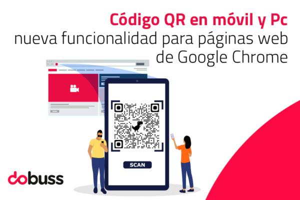 Código QR en móvil y Pc: nueva funcionalidad para páginas web de Google Chrome