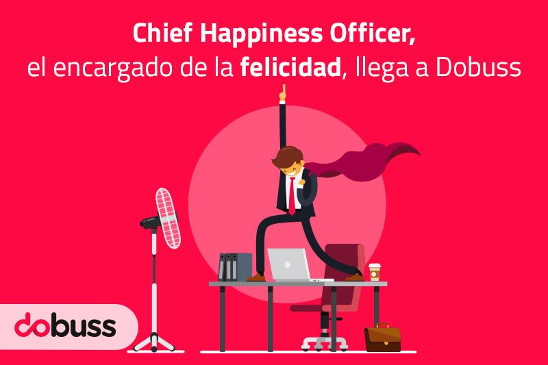 Chief Happiness Officer, el encargado de la felicidad, llega a Dobuss