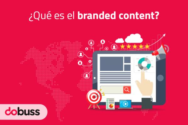 ¿Qué es el Branded Content? Definición, ventajas y ejemplos - Dobuss