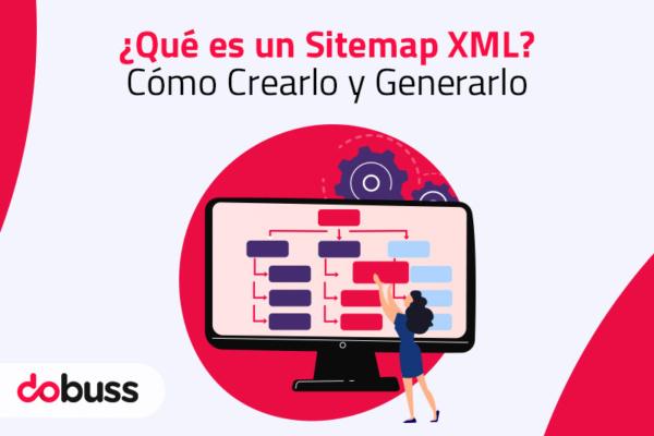 ¿Qué es un Sitemap XML? Cómo Crearlo y Generarlo - Dobuss