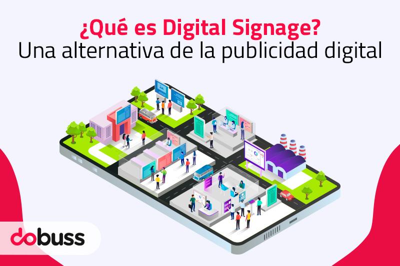 ¿Qué es el Digital Signage? Una alternativa a la Publicidad Digital - Dobuss