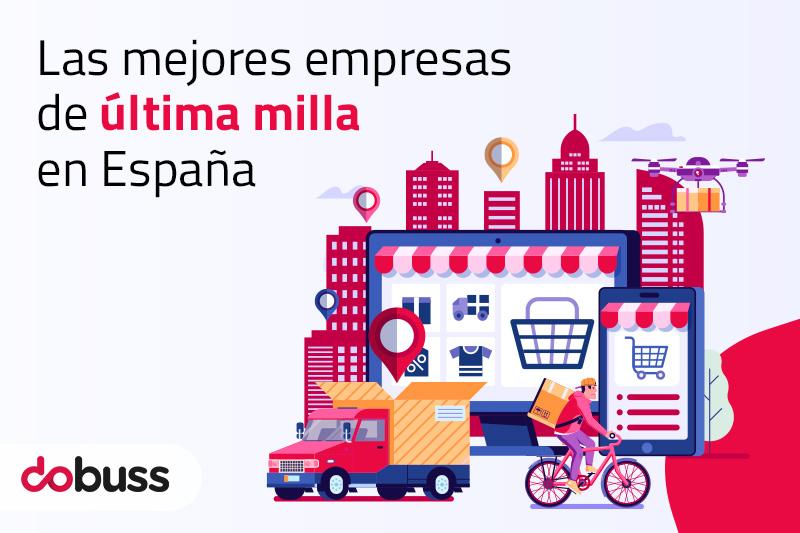 Las mejores empresas de última milla en España