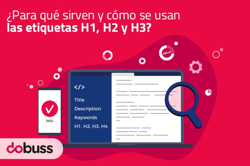 ¿Para qué sirven y cómo se usan las etiquetas H1, H2 y H3?