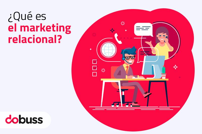 ¿Qué es el marketing relacional? - Dobuss