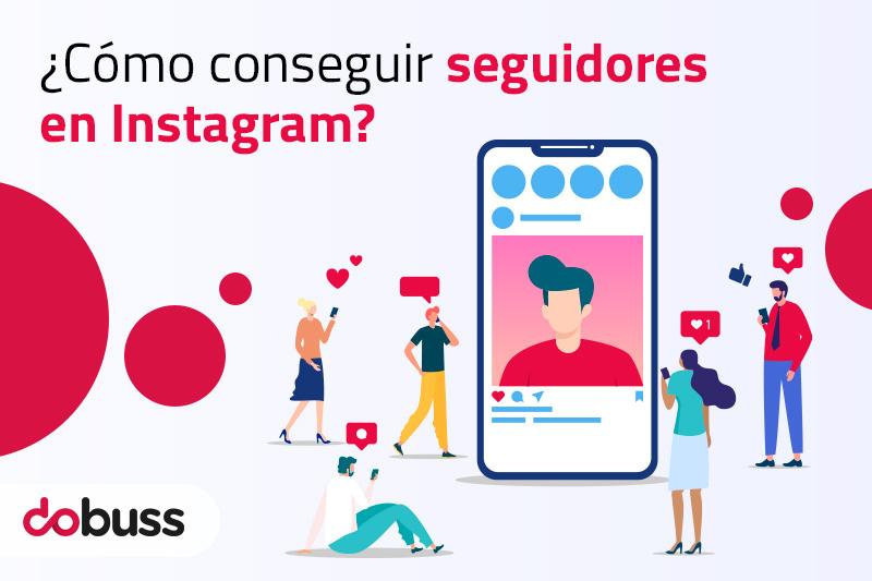 ¿Cómo conseguir seguidores en Instagram? - Dobuss