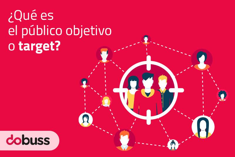 ¿Qué es el público objetivo o target? - Dobuss