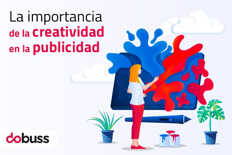 La importancia de la creatividad en la publicidad - Dobuss